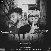 Music: Davi Kez – Balling Ft. Sparkle Tee