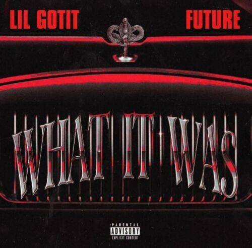 Mp3 Lil Gotit Ft. Future – What It Was