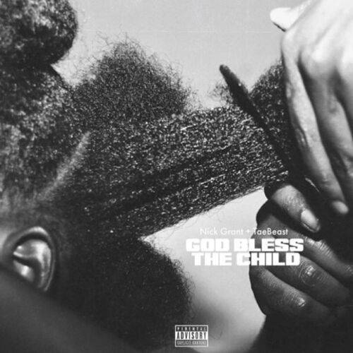 Mp3 Nick Grant & Tae Beast – Bless The Child
