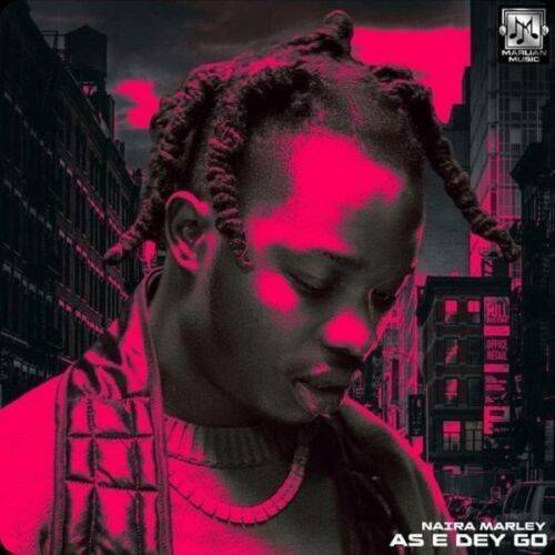 Mp3 Naira Marley – As E Dey Go